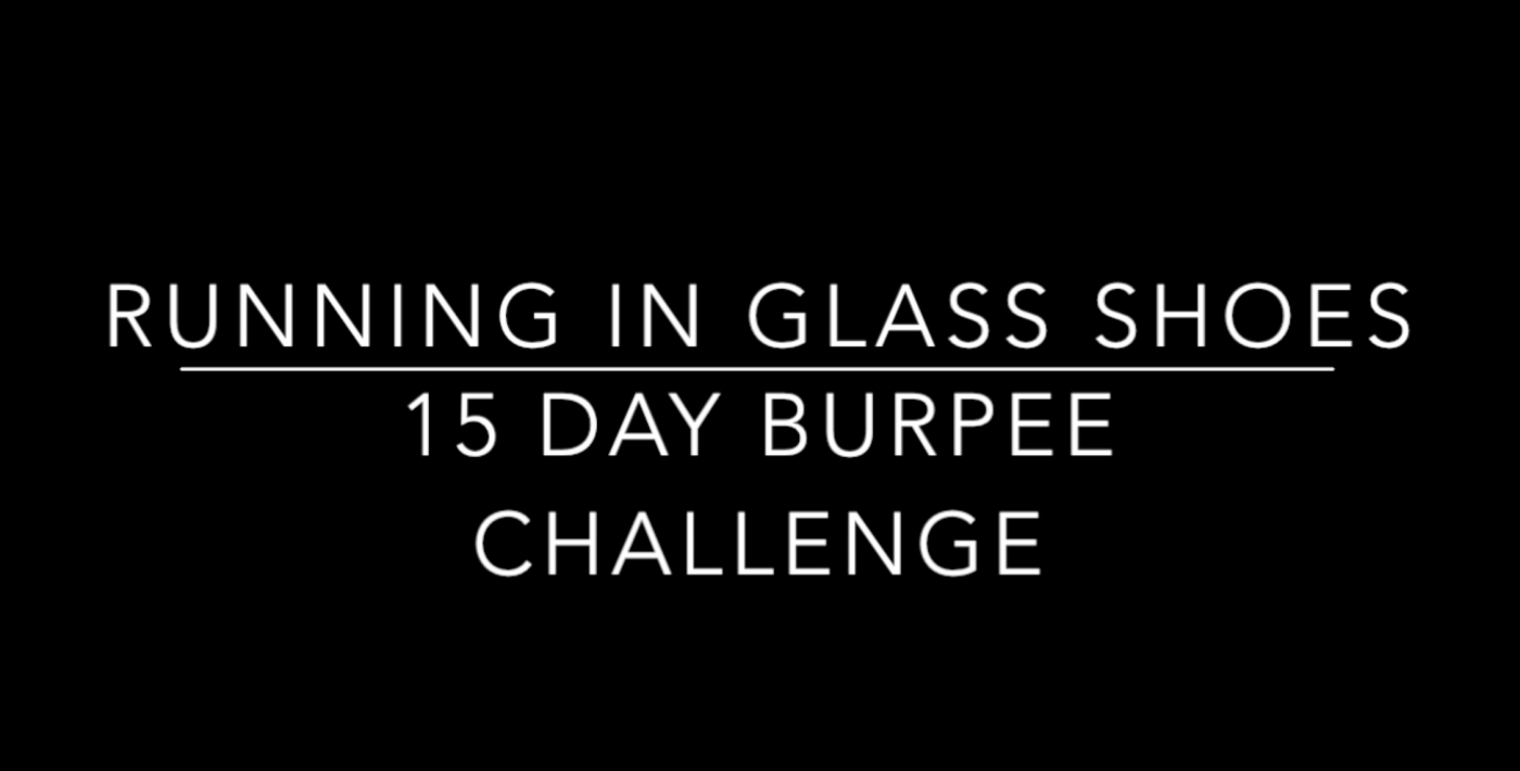 Running In Glass Shoes 15 Day Burpee Challenge